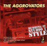 Aggrovators - Dubbing It Studio One Style