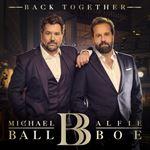 Michael Ball/alfie Boe - Back Together