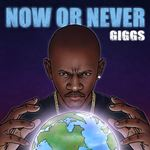 Giggs - Now Or Never