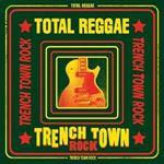 Various - Total Reggae Trench Town Rock