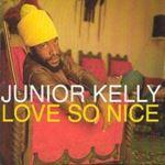Junior Kelly - Love So Nice